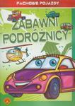 Fachowe pojazdy Zabawni podróżnicy w sklepie internetowym Booknet.net.pl