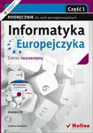 Informatyka Europejczyka. Informatyka. Podręcznik dla szkół ponadgimnazjalnych. Zakres rozszerzony. Część 1 (Wydanie II) w sklepie internetowym Booknet.net.pl