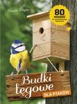 Budki lęgowe dla ptaków. 80 modeli do samodzielnego wykonania w sklepie internetowym Booknet.net.pl