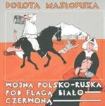 Wojna polsko-ruska pod flagą biało-czerwoną w sklepie internetowym Booknet.net.pl