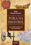 Pora na historię. Testy z historii dla klas 4-6 w sklepie internetowym Booknet.net.pl