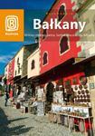 Bałkany. Bośnia i Hercegowina, Serbia, Macedonia, Albania (wydanie II) w sklepie internetowym Booknet.net.pl