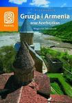 Gruzja, Armenia, Azerbejdżan. Magiczne Zakaukazie (wydanie II) w sklepie internetowym Booknet.net.pl