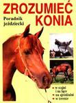 Zrozumieć konia. Poradnik jeździecki w sklepie internetowym Booknet.net.pl
