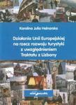 Działania Unii Europejskiej na rzecz rozwoju turystyki z uwzględnieniem Traktatu z Lizbony w sklepie internetowym Booknet.net.pl