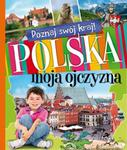 Polska, moja ojczyzna w sklepie internetowym Booknet.net.pl