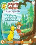 Marta mówi Słowa są super 7 Idźcie krówki w sklepie internetowym Booknet.net.pl