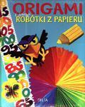 Origami i inne robótki z papieru w sklepie internetowym Booknet.net.pl