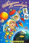 W kosmosie Wklejam i maluję w sklepie internetowym Booknet.net.pl