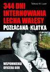 344 dni internowania Lecha Wałęsy Pozłacana klatka w sklepie internetowym Booknet.net.pl