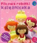 Filcowe robótki księżniczka Karolina w sklepie internetowym Booknet.net.pl