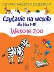 Czytanie na wesoło dla klas 1-3 Wesołe zoo w sklepie internetowym Booknet.net.pl