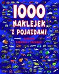 1000 naklejek z pojazdami. Ciekawe zadania i zagadki w sklepie internetowym Booknet.net.pl