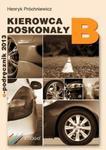 Kierowca doskonały B. Podręcznik kierowcy 2014 w sklepie internetowym Booknet.net.pl