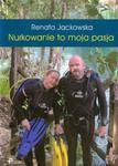 Nurkowanie to moja pasja w sklepie internetowym Booknet.net.pl