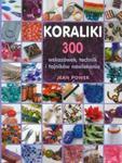 Koraliki 300 wskazówek, techniki i tajników nawlekania w sklepie internetowym Booknet.net.pl