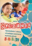 Syczanki. Opowiadania i zabawy utrwalające poprawną wymowę głosek s, z, c, dz w sklepie internetowym Booknet.net.pl