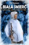 Biała Śmierć. Najskuteczniejszy snajper w historii wojen - Simö Häyhä w sklepie internetowym Booknet.net.pl