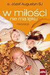 W miłości nie ma lęku Medytacje w sklepie internetowym Booknet.net.pl