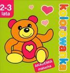 Kolorowanka Akademia malucha 2-3 lata w sklepie internetowym Booknet.net.pl