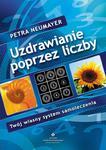 Uzdrawianie poprzez liczby. Twój własny system samoleczenia w sklepie internetowym Booknet.net.pl