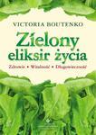 Zielony eliksir życia. Zdrowie, witalność, długowieczność w sklepie internetowym Booknet.net.pl