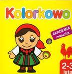 Kolorkowo Akademia malucha 2-3 lata w sklepie internetowym Booknet.net.pl