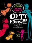 Co Ty mówisz Magia słów czyli retoryka dla dzieci w sklepie internetowym Booknet.net.pl