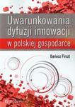 Uwarunkowania dyfuzji innowacji w polskiej gospodarce w sklepie internetowym Booknet.net.pl