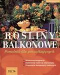 Rośliny balkonowe. Poradnik dla początkujących w sklepie internetowym Booknet.net.pl