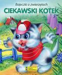 Bajeczki o zwierzętach. Ciekawski kotek w sklepie internetowym Booknet.net.pl