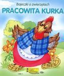 Bajeczki o zwierzętach. Pracowita kurka w sklepie internetowym Booknet.net.pl