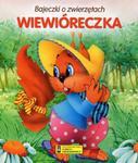 Bajeczki o zwierzętach. Wiewióreczka w sklepie internetowym Booknet.net.pl