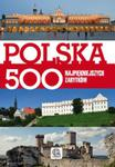 Polska 500 najpiękniejszych zabytków w sklepie internetowym Booknet.net.pl
