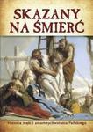 Skazany na śmierć. Historia męki i zmartwychwstania Pańskiego w sklepie internetowym Booknet.net.pl
