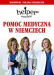 Pomoc medyczna w Niemczech. Rozmówki polsko - niemieckie w sklepie internetowym Booknet.net.pl