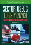 Sektor usług logistycznych W teorii i w praktyce w sklepie internetowym Booknet.net.pl