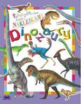 Poznajemy świat. Zabawa z naklejkami. Dinozaury w sklepie internetowym Booknet.net.pl
