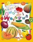 Poznajemy świat. Zabawy z naklejkami. Owoce i warzywa w sklepie internetowym Booknet.net.pl