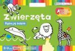 Rysuję sobie Zwierzęta w sklepie internetowym Booknet.net.pl