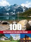 100 najpiękniejszych miejsc Polski w sklepie internetowym Booknet.net.pl