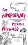 Czy hipopotamy potrafią pływać? w sklepie internetowym Booknet.net.pl