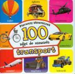 Transport Pierwszy słowniczek 100 zdjęć do nazwania w sklepie internetowym Booknet.net.pl