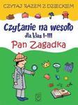 Czytanie na wesoło dla klas I-III. Pan Zagadka w sklepie internetowym Booknet.net.pl