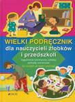 Wielki podręcznik dla nauczycieli żłobków i przedszkoli w sklepie internetowym Booknet.net.pl
