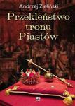 Przekleństwo tronu Piastów. w sklepie internetowym Booknet.net.pl