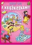 Baw się z księżniczkami Różowa w sklepie internetowym Booknet.net.pl