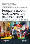 Funkcjonowanie współczesnych młodych ludzi w zmieniającym się świecie w sklepie internetowym Booknet.net.pl