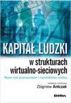 Kapitał ludzki w strukturach wirtualno-sieciowych Nowe role pracowników i menedżerów wiedzy w sklepie internetowym Booknet.net.pl