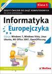 Informatyka Europejczyka. Zeszyt ćwiczeń do zajęć komputerowych dla szkoły podstawowej, kl. 5. Edycja: Windows 7, Windows Vista, Linux Ubuntu, MS Office 2007, OpenOffice.org (Wydanie II) w sklepie internetowym Booknet.net.pl